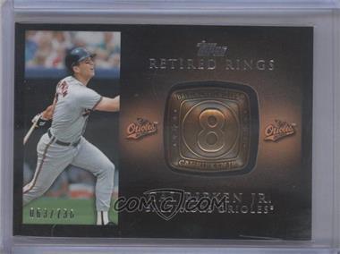 2012 Topps Retired Rings #RR-CR - Cal Ripken /736