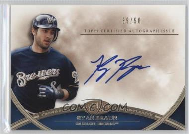 2012 Topps Tier One Crowd-Pleaser Autographs [Autographed] #CPA-RB - Ryan Braun /50