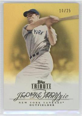 2012 Topps Tribute - [Base] - Gold #16 - Joe DiMaggio /25
