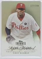 Ryan Howard /299