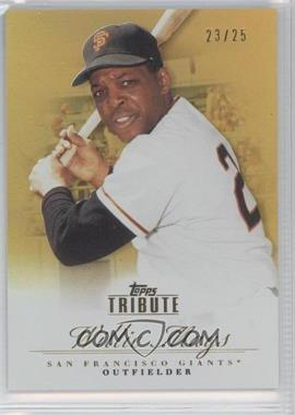 2012 Topps Tribute Gold #52 - Willie Mays /25
