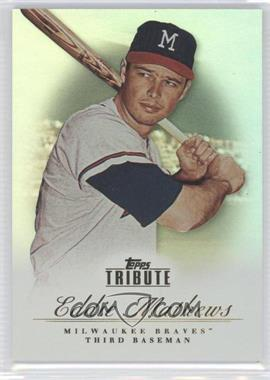 2012 Topps Tribute #12 - Eddie Mathews