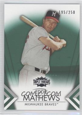 2012 Topps Triple Threads Emerald #57 - Eddie Mathews /250