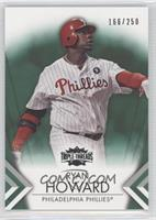 Ryan Howard /250