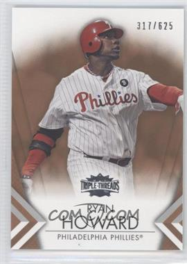 2012 Topps Triple Threads Sepia #83 - Ryan Howard /625