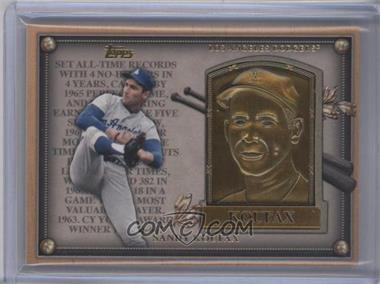 2012 Topps Update Series Commemorative Gold Hall of Fame Plaques #HOF-SK - Sandy Koufax