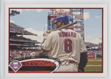 2012 Topps #280.2 - Ryan Howard (Bat on Shoulder)
