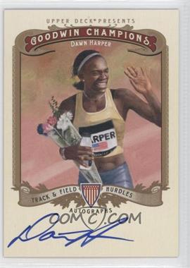 2012 Upper Deck Goodwin Champions Autographs #A-DH - Dawn Harper
