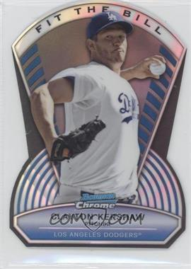 2013 Bowman Chrome - Fit the Bill #FTB-CK - Clayton Kershaw /99
