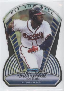 2013 Bowman Chrome Fit the Bill #FTB-JH - Jason Heyward /99