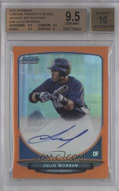 2013 Bowman Chrome Prospects Autographs Orange Refractor #JM - Julio Morban /25 [BGS 9.5]