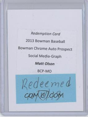 2013 Bowman Chrome Prospects Autographs Social Media Refractor #BCP-MO - Matt Olson /10 [REDEMPTION Being Redeemed]