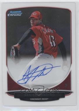 2013 Bowman Chrome Prospects Autographs #BCP-DC - Daniel Corcino