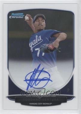 2013 Bowman Chrome Prospects Autographs #YV - Yordano Ventura