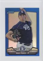 Max Fried /250