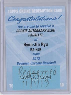 2013 Bowman Chrome Rookie Autographs Blue Refractor #RA-HJR - Hyun-jin Ryu /99 [REDEMPTION Being Redeemed]