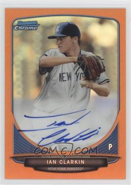 2013 Bowman Draft Picks & Prospects Chrome Draft Picks Certified Autographs Orange Refractor [Autographed] #BCA-IC - Ian Clarkin /25