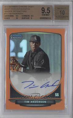 2013 Bowman Draft Picks & Prospects Chrome Prospect Autographs Orange Refractor #BCA-TA - Tim Anderson /25 [BGS 9.5]