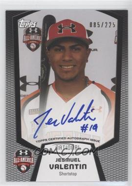 2013 Bowman Under Armour All-American Certified Autographs #UA-JV - Jesmuel Valentin /225