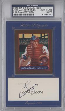 2013 Historic Autographs Originals, 1933 - [Base] - Framed Cut Autographs [Autographed] #105 - Al Lopez /25 [PSA/DNA Certified Auto]