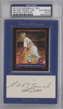 2013 Historic Autographs Originals, 1933 Framed Cut Autographs [Autographed] #84 - Edd Roush /25 [PSA/DNA Certified Auto]