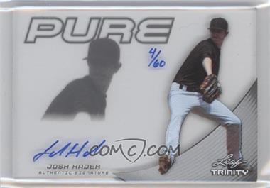 2013 Leaf Trinity Pure Autographs Silver #P-JH1 - Josh Hader /60