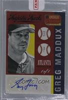 Greg Maddux /1 [ENCASED]