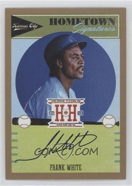 2013 Panini Hometown Heroes Hometown Signatures Gold #HSFW - Frank White /25