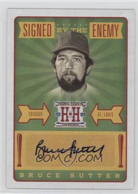 2013 Panini Hometown Heroes Signed by the Enemy #SEBS - Bruce Sutter