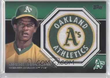 2013 Topps - Manufactured Commemorative Patch #CP-34 - Rickey Henderson