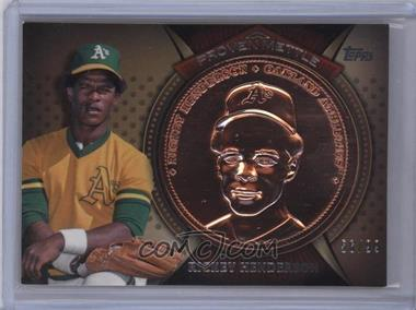 2013 Topps - Proven Mettle Commemorative Coins - Bronze #PMC-RIH - Rickey Henderson /99