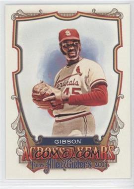 2013 Topps Allen & Ginter's Across the Years #ATY-BG - Bob Gibson