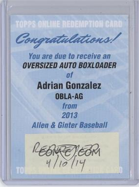 2013 Topps Allen & Ginter's Box Loader Oversized Autographs #OBLA-AG - Adrian Gonzalez /15 [REDEMPTION Being Redeemed]