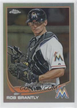 2013 Topps Chrome - [Base] - Refractor #27 - Rob Brantly