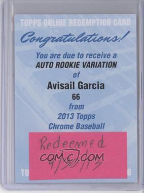 2013 Topps Chrome Rookie Certified Autographs [Autographed] #66 - Avisail Garcia [REDEMPTIONBeingRedeemed]