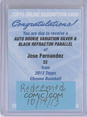 2013 Topps Chrome Rookie Certified Autographs Black Silver Ink [Autographed] #32 - Jose Fernandez /25 [REDEMPTION Being Redeemed]