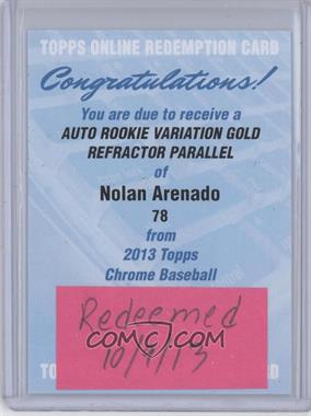 2013 Topps Chrome Rookie Certified Autographs Gold Refractor [Autographed] #78 - Nolan Arenado /50 [REDEMPTION Being Redeemed]