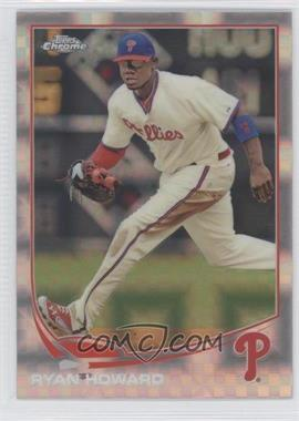 2013 Topps Chrome X-Fractor #165 - Ryan Howard