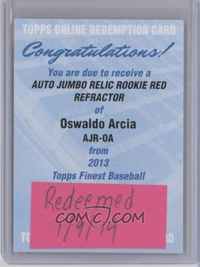 2013 Topps Finest Autographed Jumbo Relic Rookies Red Refractor [Autographed] #AJR-OA - Oswaldo Arcia /25 [REDEMPTIONBeingRedeemed]