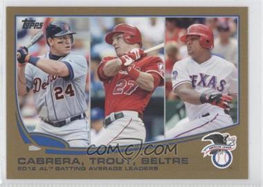 2013 Topps Gold #294 - 2012 AL Batting Average Leaders (Miguel Cabrera, Mike Trout, Adrian Beltre) /2013