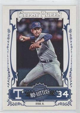 2013 Topps Gypsy Queen - No-Hitters #NH-NR - Nolan Ryan
