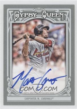 2013 Topps Gypsy Queen Autographs [Autographed] #GQA-MCA - Matt Carpenter