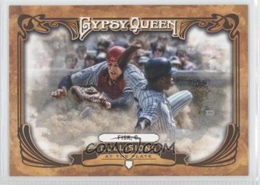 2013 Topps Gypsy Queen Collisions at the Plate #CP-CF - Carlton Fisk