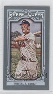 2013 Topps Gypsy Queen Mini #258.2 - Eddie Mathews