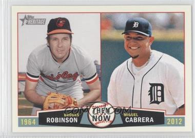 2013 Topps Heritage - Then and Now #TN-RC - Brooks Robinson, Miguel Cabrera