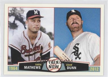 2013 Topps Heritage Then and Now #TN-MD - Adam Dunn, Eddie Mathews
