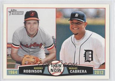 2013 Topps Heritage Then and Now #TN-RC - Brooks Robinson, Miguel Cabrera