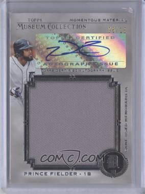 2013 Topps Museum Collection Momentous Material Jumbo Relic Autographs #MMJAR-PF2 - Prince Fielder /10