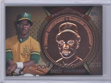2013 Topps Proven Mettle Commemorative Coins Bronze #PMC-RIH - Rickey Henderson /99