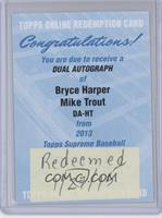 Bryce Harper, Mike Trout /25 [REDEMPTION Being Redeemed]